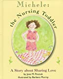 Michele, the Nursing Toddler, Jane Pinczuk, 0912500409
