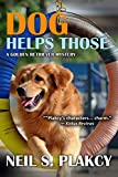Dog Helps Those (Golden Retriever Mysteries Book 3)