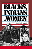 Blacks, Indians and Women in America's War for Independence, Dudley C. Gould, 0913337579