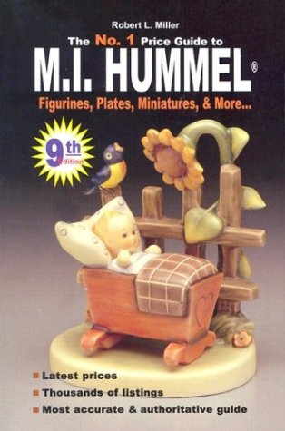 No. 1 Price Guide to M.I. Hummel Figurines, Plates, More. (Mi Hummel Figurines, Plates, Miniatures & More Price Guide)