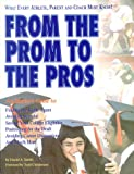 From the Prom... to the Pros : The Athlete's, Parent's and Coach's Guide, Shulman, Leonard M. and Smith, David Allen, 0929765699