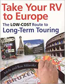 Take Your RV To Europe: The Low-Cost Route To Long-Term