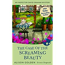 The Case of the Screaming Beauty (Inspector David Graham Mysteries Book 1)