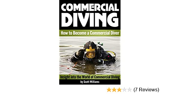 Amazon Commercial Diving Discover How To Become A Diver Insight Into The World Of Underwater Inspections Welding