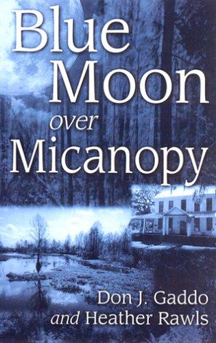Blue Moon Over Micanopy Don J. Gaddo & Heather Rawls