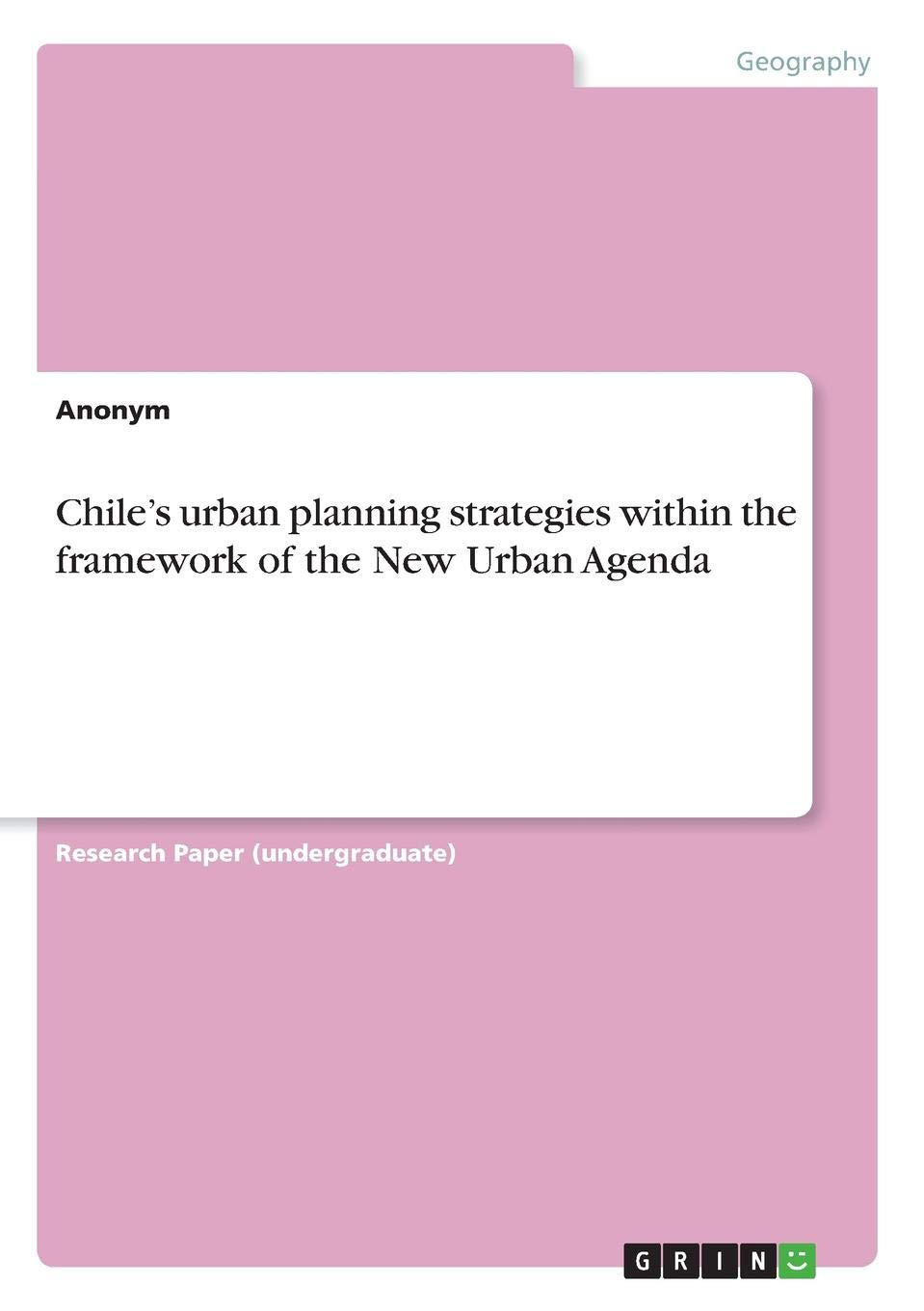 Chiles urban planning strategies within the framework of ...