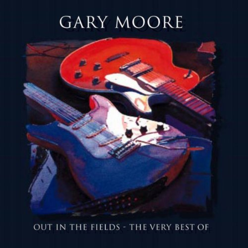 Out In The Fields - The Very Best Of Gary Moore (Best Of Gary Moore)