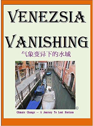 Venezsia Vanishing 气象变异下的水城: (MarcoPolo*oloPocraM Stories 2016) (Climate Change : A Journey To Lost Horizon (Venice Masks Story)