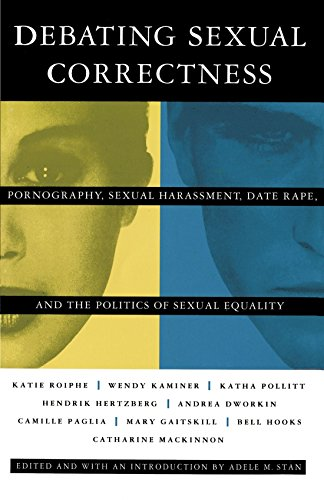 Debating Sexual Correctness: Pornography, Sexual Harrassment, Date Rape, and the Politics of Sexual Equality