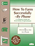 How to Farm Successfully--By Phone, Deborah G. Johnson and Steve Kennedy, 1887145036