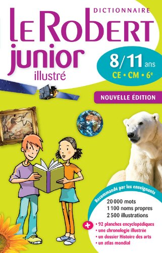 Le Robert Junior Illustre : Monolingual French Dictionary for Ages 8-11 (French Edition)