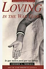 By Cherrie Moraga - Loving in the War Years: Lo que nunca paso por sus labios (2nd Revised edition) (8.2.2000) Paperback