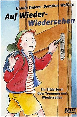 Auf Wieder-Wiedersehen: Ein Bilderbuch über Trennung und Wiedersehen (Gulliver)