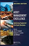 img - for Asset Management Excellence: Optimizing Equipment Life-Cycle Decisions, Second Edition (Mechanical Engineering) book / textbook / text book