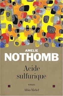 Acide sulfurique : roman, Nothomb, Amélie