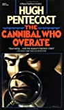 The Cannibal Who Overate, Hugh Pentecost and Carroll & Graf Publishers Staff, 0881846147