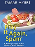 Play It Again, Spam, Tamar Myers, 1597221074