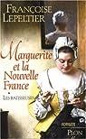 Marguerite et la Nouvelle France, tome 1 : Les Bâtisseuses par Lepeltier