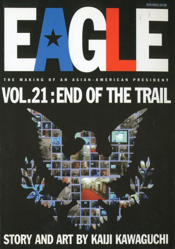 Eagle:The Making Of An Asian-American President, Vol. 21: End Of The Trail