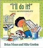 I'll Do It! - Taking Responsibility