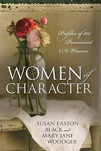 Women of Character: Profiles of 100 Prominent LDS Women ebook