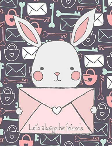 Let's always be friends. Notebook Journal Diary Tablet: College Ruled 8.5 x 11