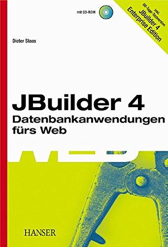 JBuilder 4: Datenbankanwendungen fürs Web Taschenbuch – 29. Mai 2001 Dieter Staas Hanser Fachbuch 3446216715 Borland JBuilder 4