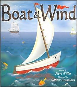 Boat & Wind: Steve Tiller, Robert Cremeans: 9780970459787: Amazon