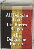 All Belgian Beers/les Bieres Belges/Alle Belgische Bieren, Hilde Deweer, 9058562425