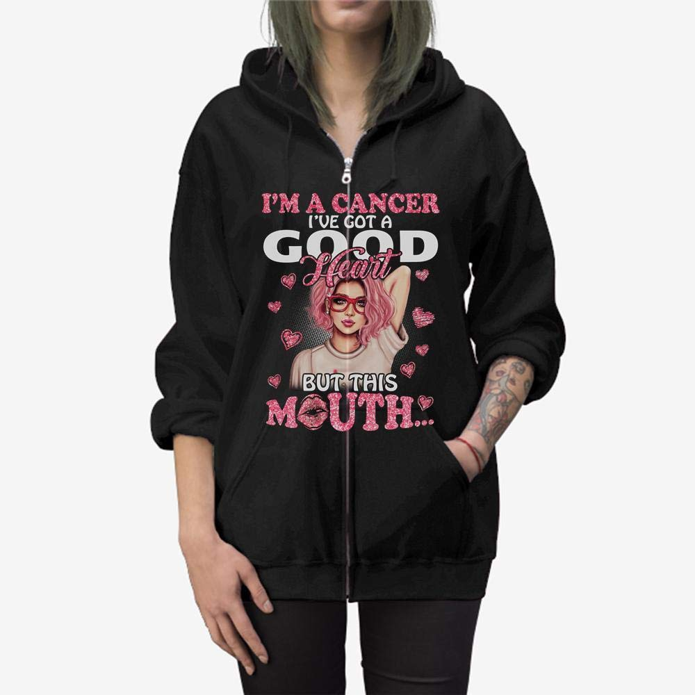 I/_m A Cancer I/_ve Got A Good Heart But This Mounth Zip Hooded Sweatshirt