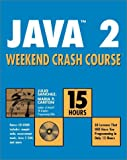 Java 2 Weekend Crash Course, Julio Sanchez and Maria P. Canton, 0764547682