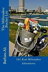 The Milwaukee Bucket List: 101 Real Milwaukee Adventures Paperback