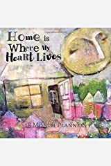 18 Month Planner: Home is Where My Heart Lives Paperback