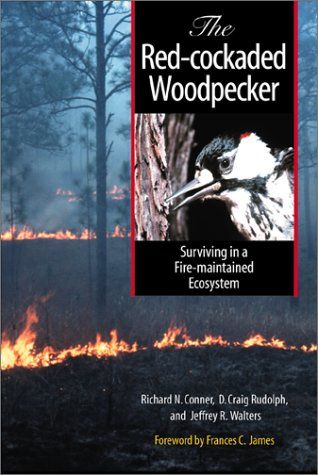 The Red-cockaded Woodpecker: Surviving in a Fire-Maintained Ecosystem (Corrie Herring Hooks Series, Number  Forty-nine)