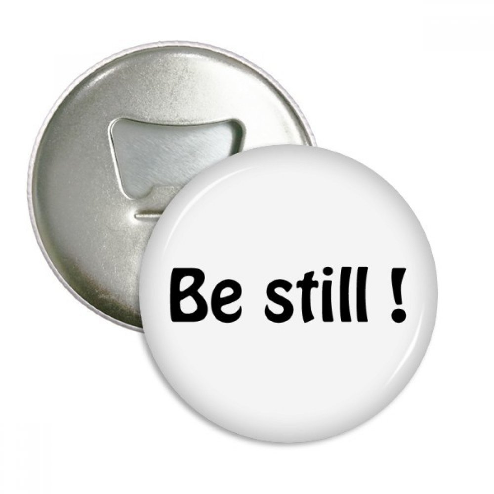 Be Still Text Christian Quotes Round Bottle Opener Refrigerator Magnet Badge Button 3pcs Gift