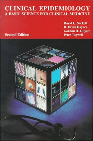 Clinical Epidemiology: A Basic Science For Clinical Medicine, 2ND Ed
