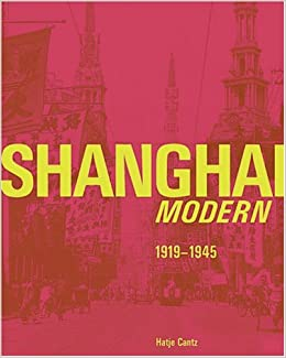 shanghai modern 1919 1945 english and german edition