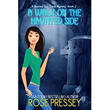 A Walk on the Haunted Side: A Ghost Hunter Cozy Mystery (A Ghostly Haunted Tour Guide Cozy Mystery Book 2)