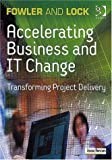 img - for Accelerating Business and It Change: Transforming Project Delivery book / textbook / text book