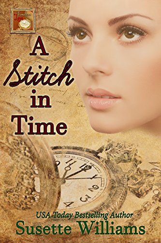 A Stitch in Time (Timeless Love Book 1) by [Williams, Susette]