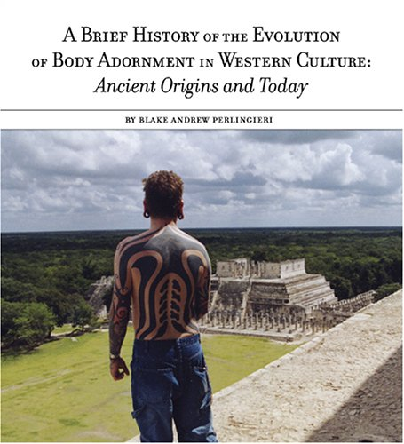 A Brief History Of The Evolution Of Body Adornment Ancient