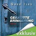 Geraubte Erinnerung Hörbuch von Greg Iles Gesprochen von: Uve Teschner