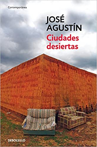 Ciudades desiertas: José Agustín: Amazon.com.mx: Libros