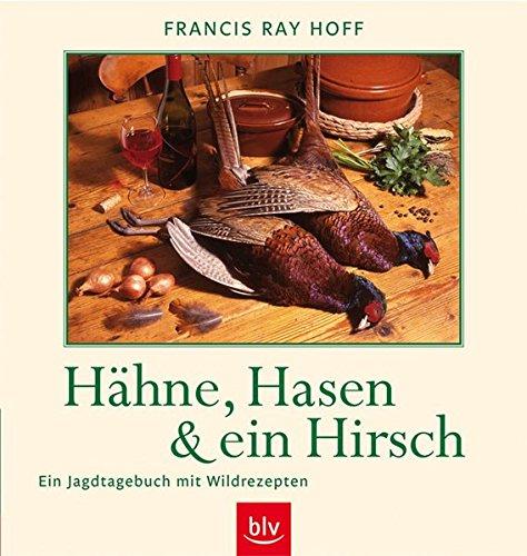 hhne-hasen-und-ein-hirsch-ein-jagdtagebuch-mit-rezepten