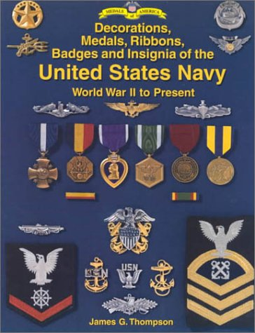 Decorations, Medals, Ribbons, Badges and Insignia of the United States Navy: World War II to Present