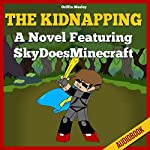 The Kidnapping: A Novel Featuring SkyDoesMinecraft | Griffin Mosley