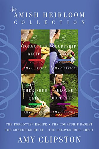 The Amish Heirloom Collection: The Forgotten Recipe, The Courtship Basket, The Cherished Quilt, The Beloved Hope Chest (An Amish Heirloom Novel) - Beloved Collection