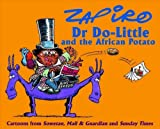 Dr Do-Little and the African Potato: Cartoons from