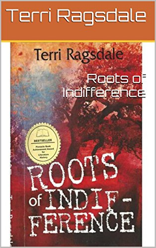Book: Roots of Indifference by Terri Ragsdale