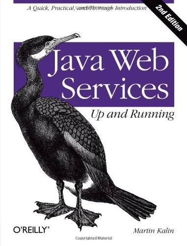 Read Online Java Web Services: Up and Running 2nd (second) by Kalin, Martin (2013) Paperback pdf